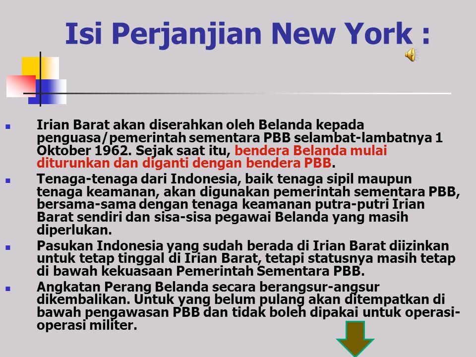 Isi usulan Ellsworth Bunker : PPemerintah atas Irian Barat harus diserahkan kepada Republik Indonesia. RRakyat Irian Barat diberikan kesempatan un