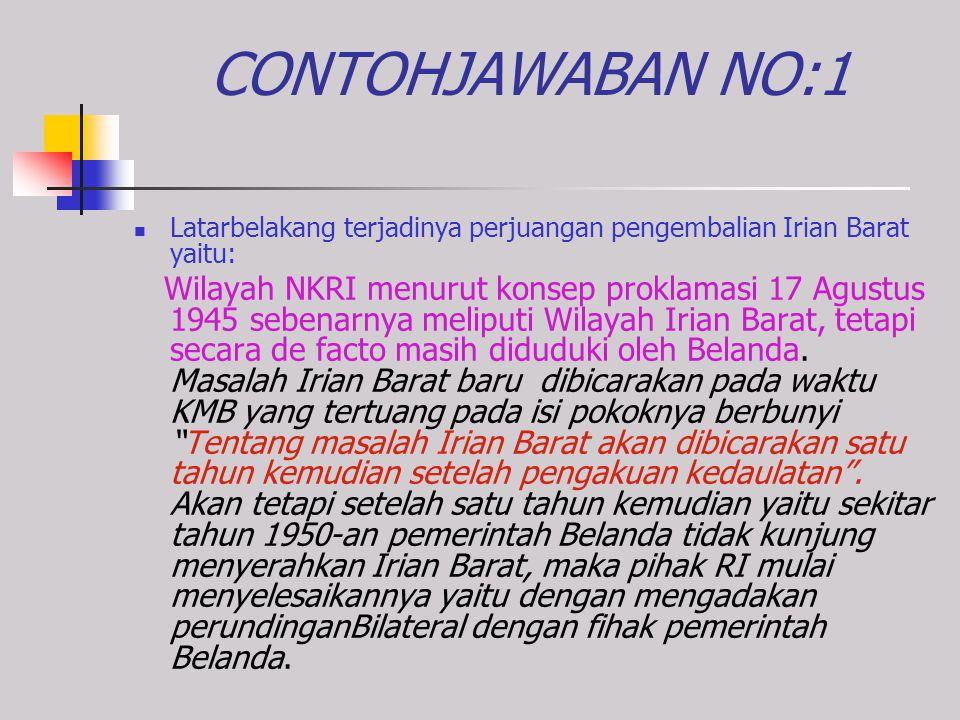 7. Mengapa Indonesia Menyelesaikan Irian Barat Melalui Jalur Militer dan apa tujuannya ? Jelaskan ! 8. Apa saja tugas dari Komando Mandala ! 9. Jelask