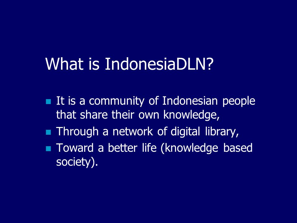 IndonesiaDLN  Indonesian Digital Library Network  Connecting people's knowledge  Creating One Big national memory