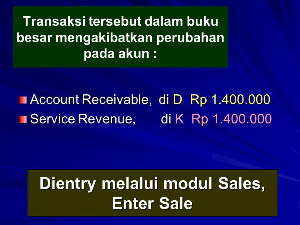 Transaksi tersebut dalam buku besar mengakibatkan perubahan pada akun : Account Receivable, di D Rp 1.400.000 Service Revenue, di K Rp 1.400.000 Dient