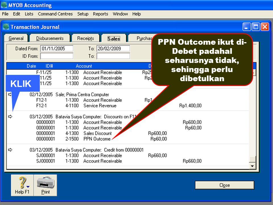 PPN Outcome ikut di- Debet padahal seharusnya tidak, sehingga perlu dibetulkan KLIK