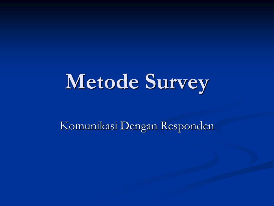 Metode Survey Komunikasi Dengan Responden
