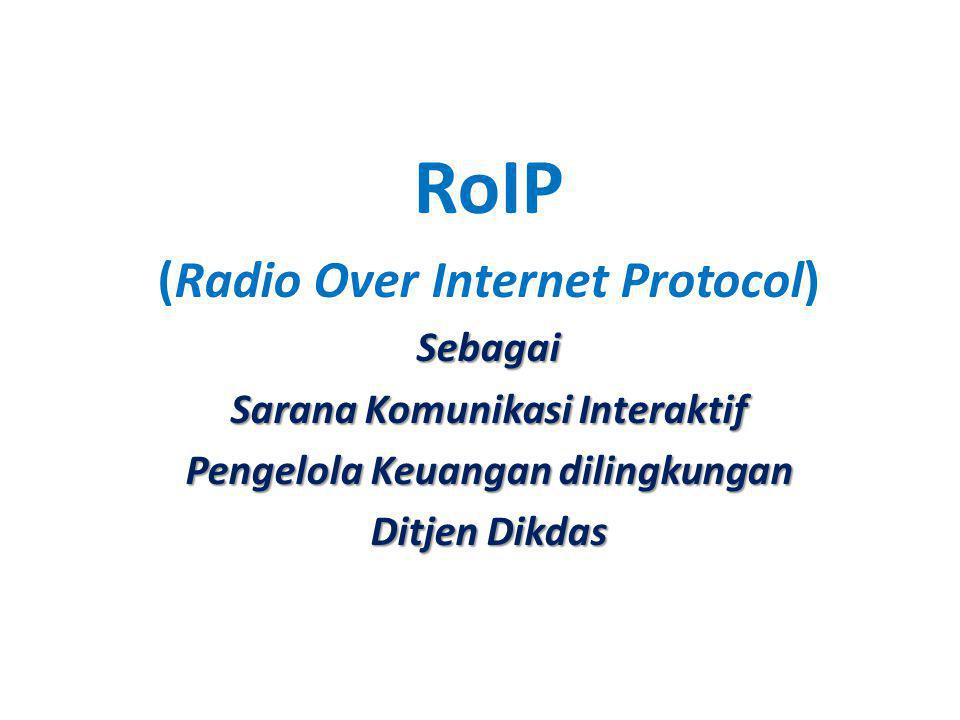 RoIP (Radio Over Internet Protocol)Sebagai Sarana Komunikasi Interaktif Pengelola Keuangan dilingkungan Ditjen Dikdas