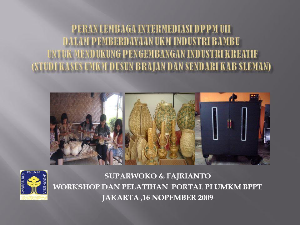 SUPARWOKO & FAJRIANTO WORKSHOP DAN PELATIHAN PORTAL PI UMKM BPPT JAKARTA,16 NOPEMBER 2009