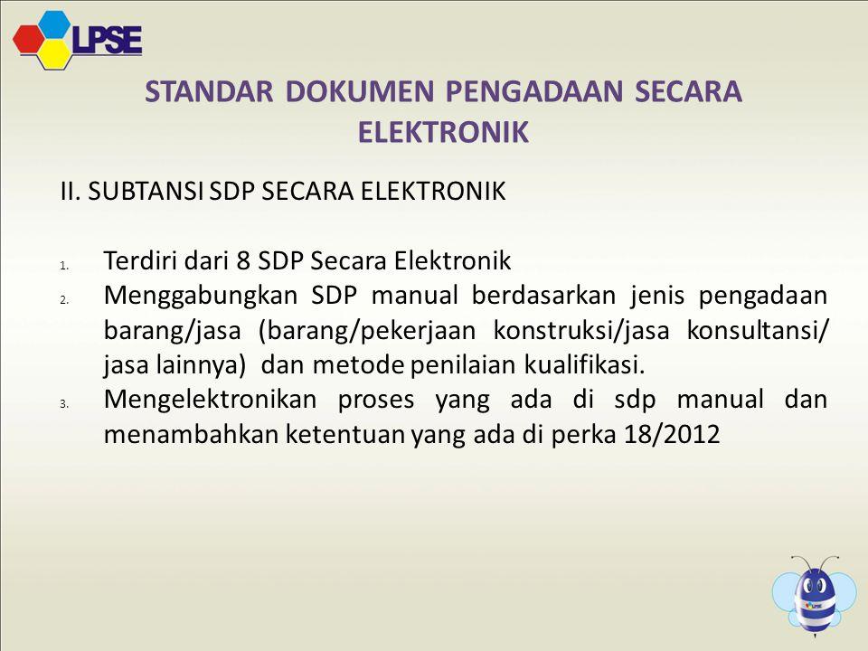 STANDAR DOKUMEN PENGADAAN SECARA ELEKTRONIK II.SUBTANSI SDP SECARA ELEKTRONIK 1.