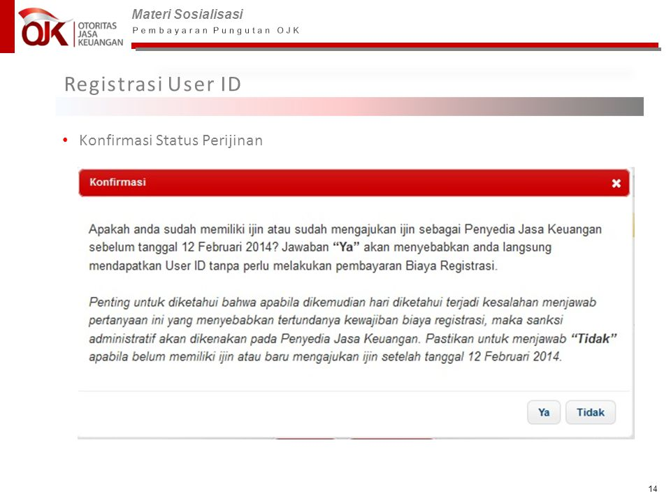 Materi Sosialisasi 14 Registrasi User ID • Konfirmasi Status Perijinan