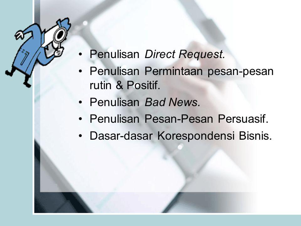 •Penulisan Direct Request.•Penulisan Permintaan pesan-pesan rutin & Positif.