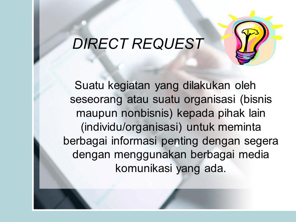 DIRECT REQUEST BUKAN Bentuk permintaan barang dan jasa secara langsung yang dilakukan dengan tatap muka.