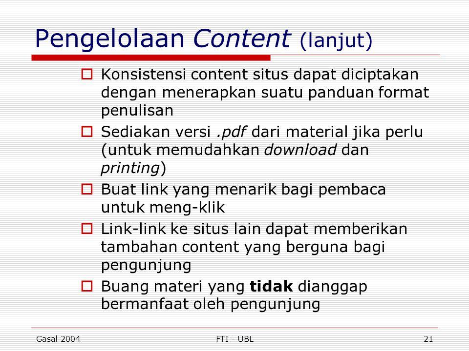 Gasal 2004FTI - UBL21 Pengelolaan Content (lanjut)  Konsistensi content situs dapat diciptakan dengan menerapkan suatu panduan format penulisan  Sed