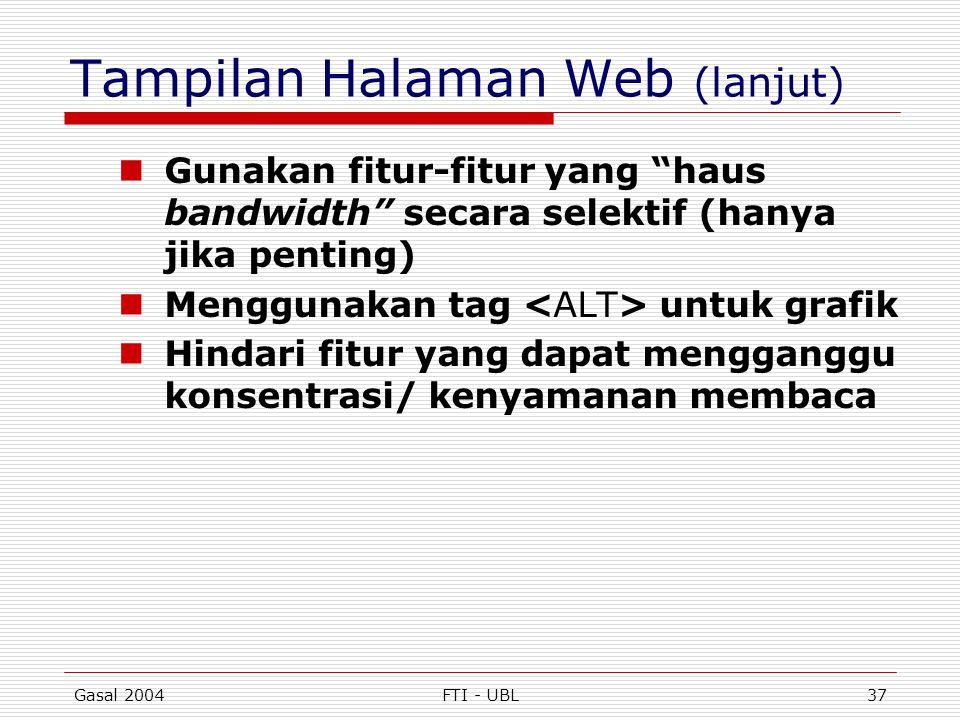 """Gasal 2004FTI - UBL37 Tampilan Halaman Web (lanjut)  Gunakan fitur-fitur yang """"haus bandwidth"""" secara selektif (hanya jika penting)  Menggunakan tag"""