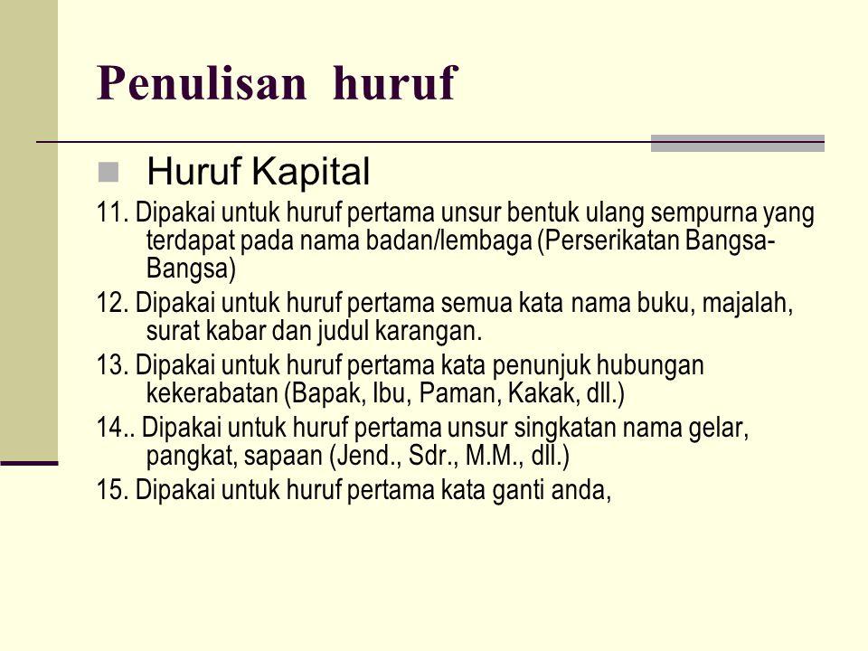Penulisan huruf  Huruf Kapital 11.