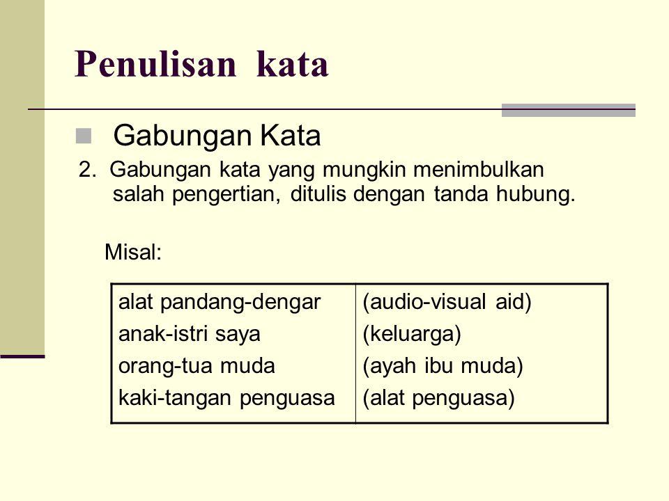 Penulisan kata  Gabungan Kata 2.