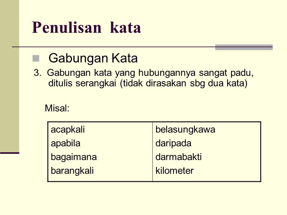 Penulisan kata  Gabungan Kata 3.