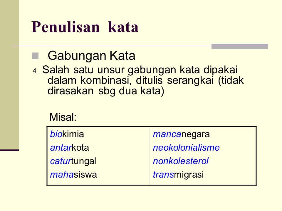 Penulisan kata  Gabungan Kata 4.