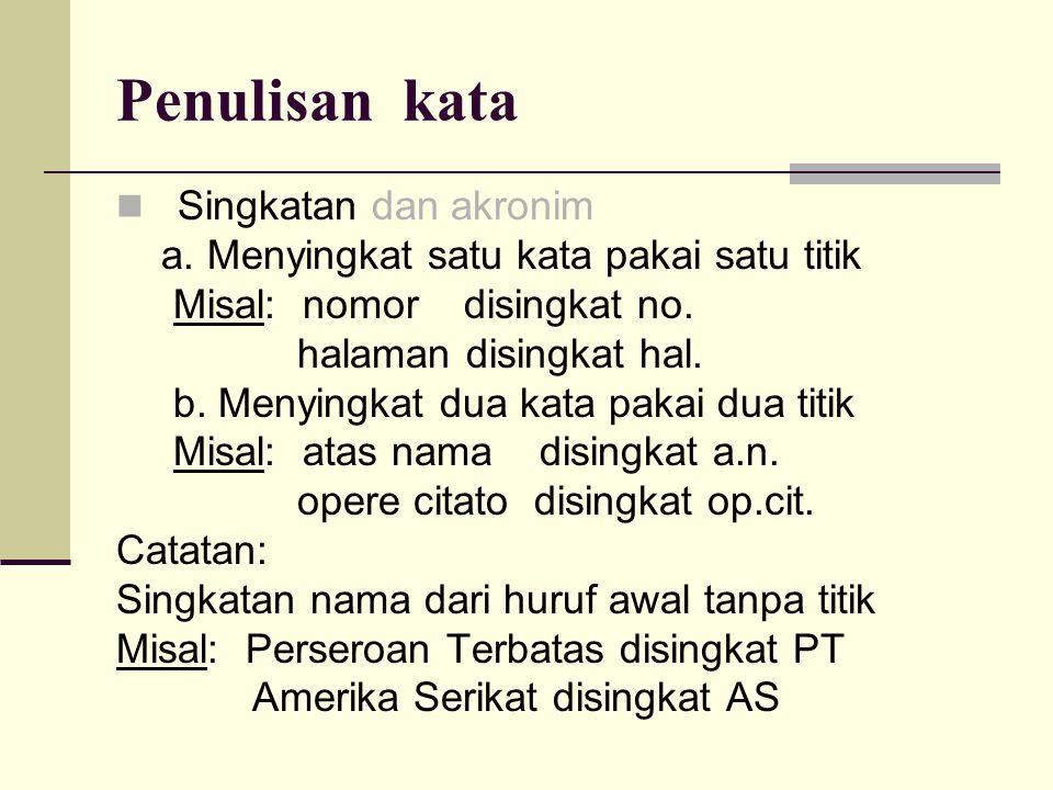 Penulisan kata  Singkatan dan akronim a.