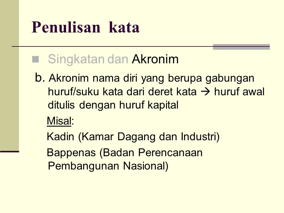 Penulisan kata  Singkatan dan Akronim b.