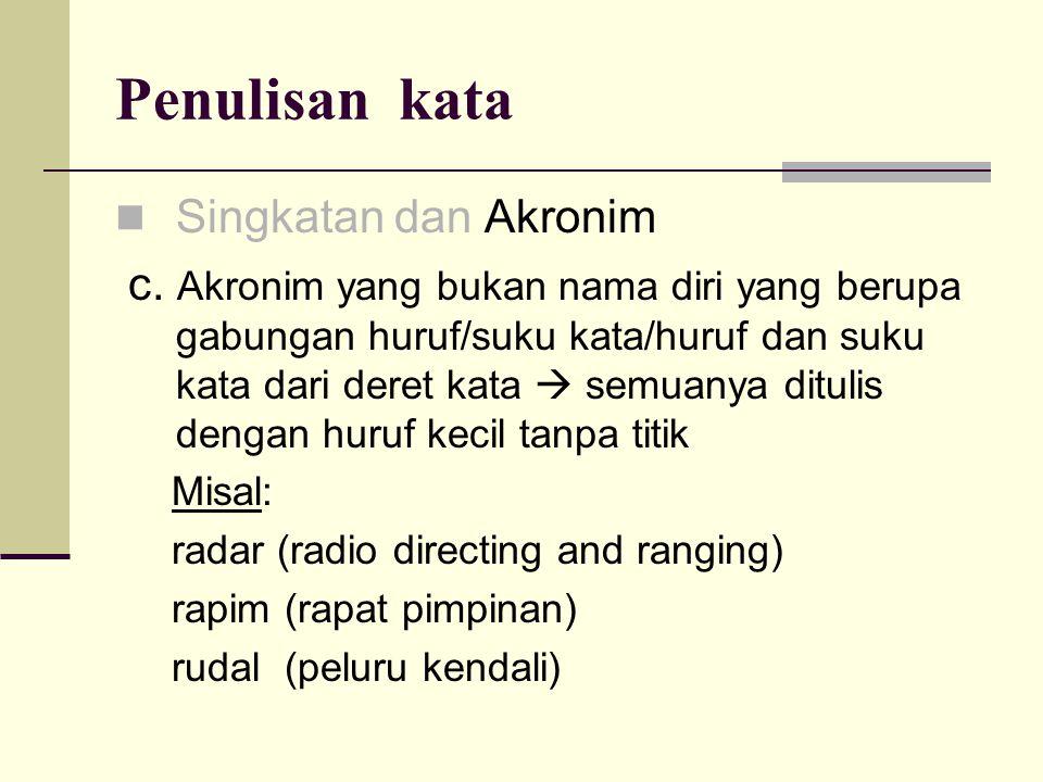 Penulisan kata  Singkatan dan Akronim c.