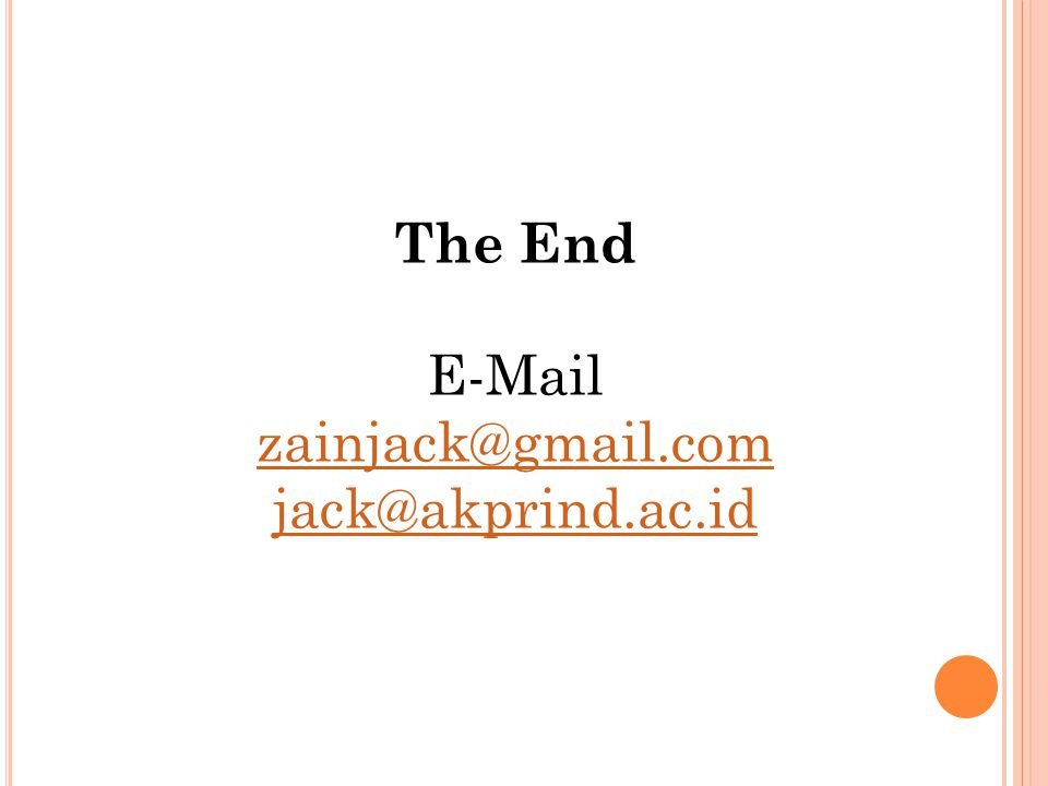The End E-Mail zainjack@gmail.com jack@akprind.ac.id zainjack@gmail.com jack@akprind.ac.id
