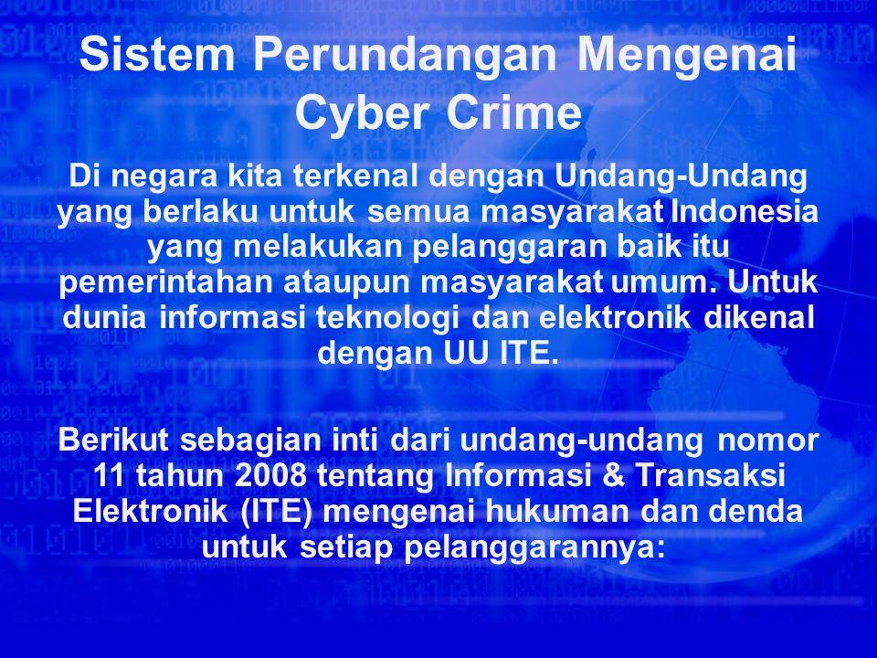 Undang-undang Nomor 11 Tahun 2008 tentang informasi dan Transaksi Elektronik (UU ITE) adalah undang undang pertama di Indonesia yang secara khusus men