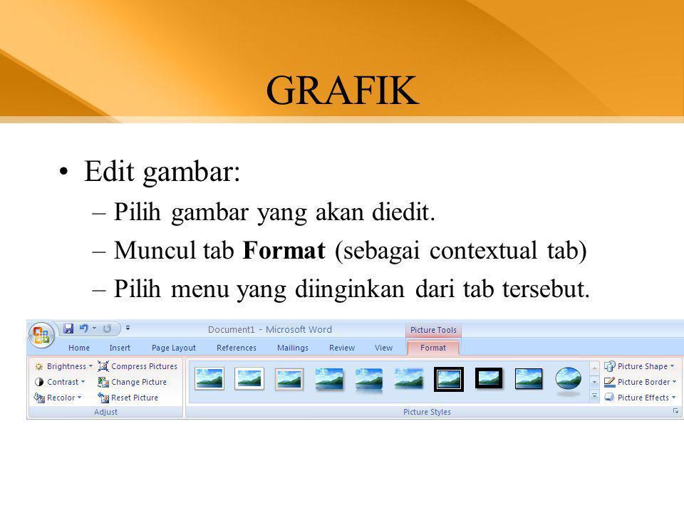 GRAFIK •Edit gambar: –Pilih gambar yang akan diedit.