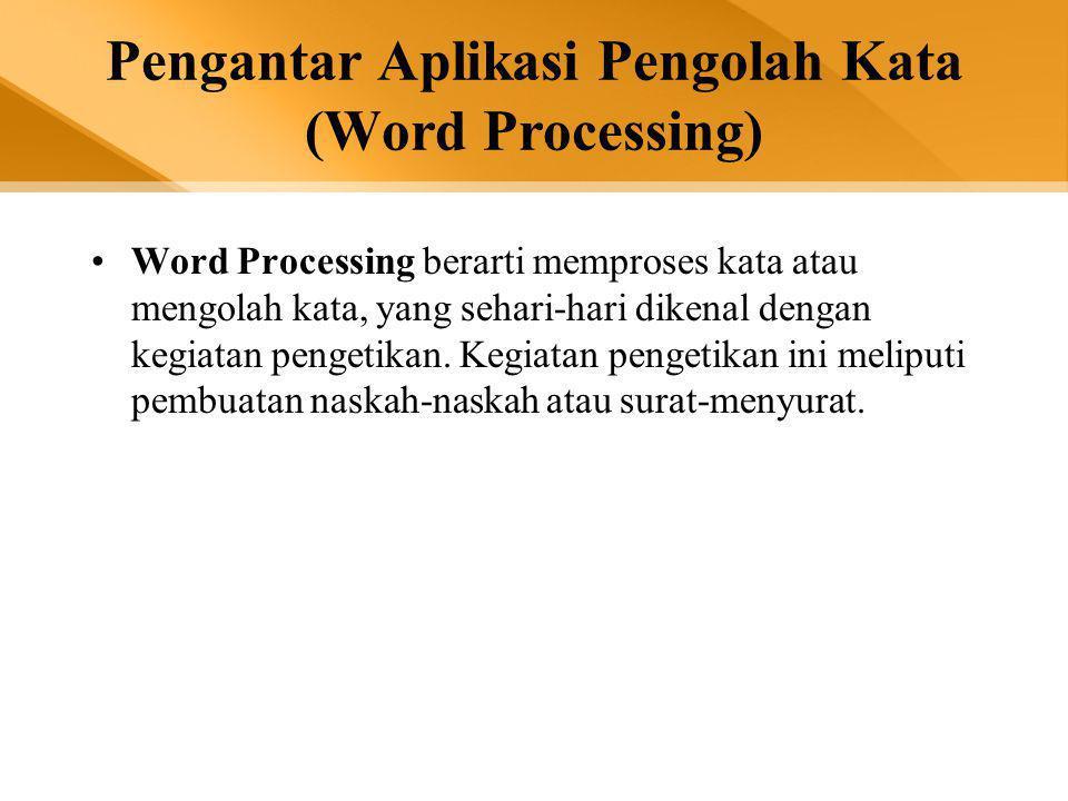 Penggunaan MsWord Sebagai Aplikasi Pengolah Kata •Membuat laporan •Membuat dokumen berbentuk surat kabar •Membuat tabel pada dokumen •Membuat label surat •dsb