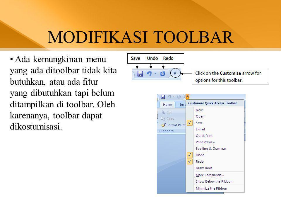 MODIFIKASI TOOLBAR • Ada kemungkinan menu yang ada ditoolbar tidak kita butuhkan, atau ada fitur yang dibutuhkan tapi belum ditampilkan di toolbar.