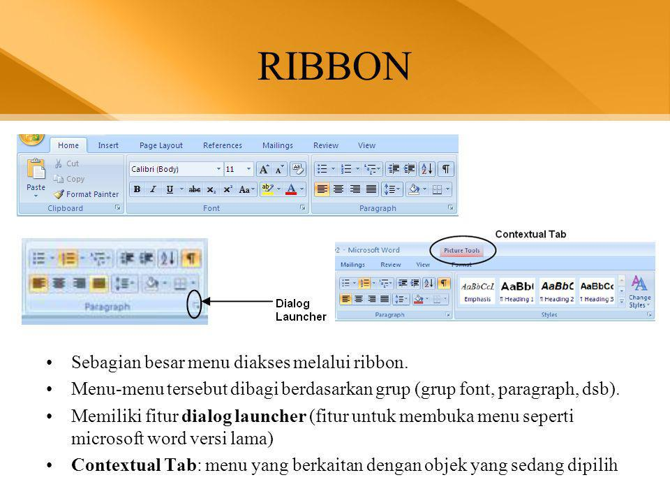 BEKERJA DENGAN FILE DOKUMEN •Membuat dokumen baru: –Klik tombol Office –Klik tombol New –Klik tombol Blank Document –Tekan CTRL + N (secara bersamaan) pada keyboard •Membuka dokumen lama/yang sudah ada: –Klik tombol Office –Klik tombol Open –Tekan CTRL + O (secara bersamaan) pada keyboard