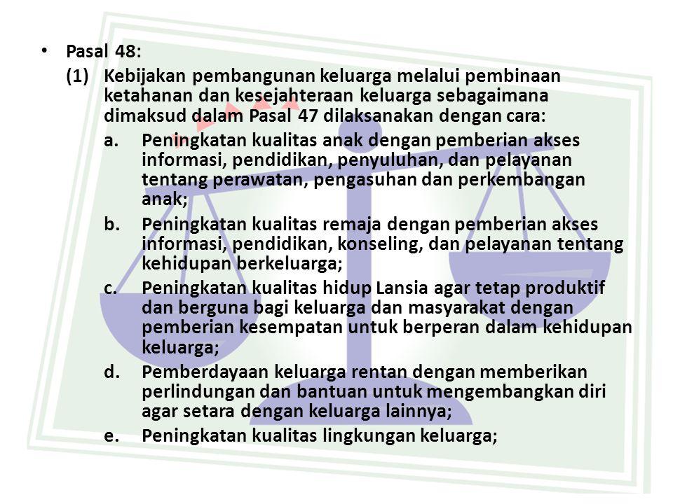 • Pasal 48 (lanjutan) f.