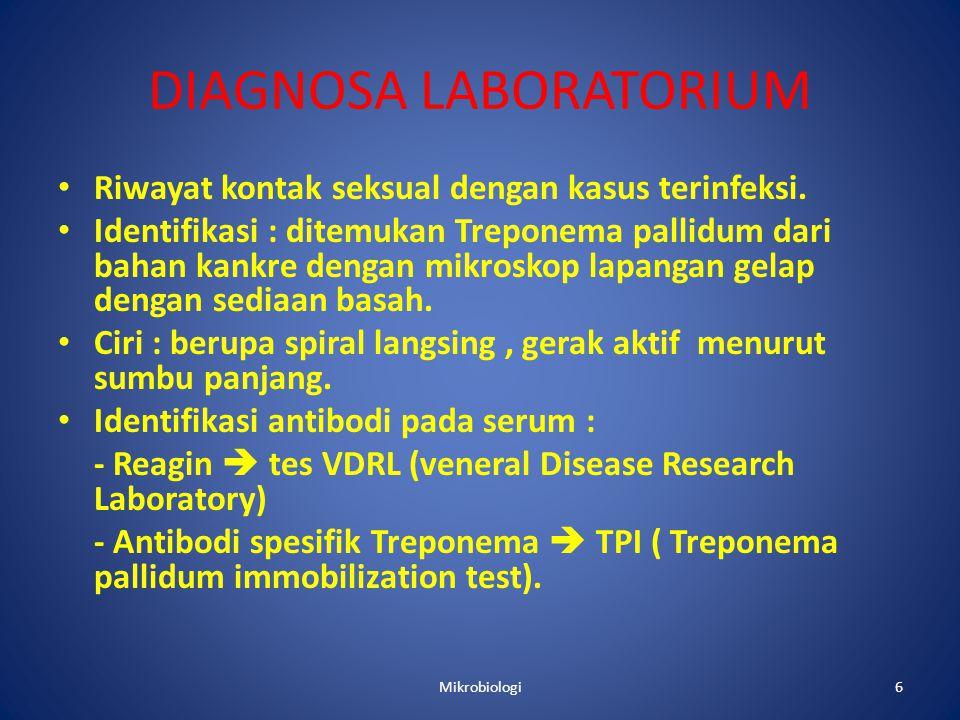 DIAGNOSA LABORATORIUM • Riwayat kontak seksual dengan kasus terinfeksi.