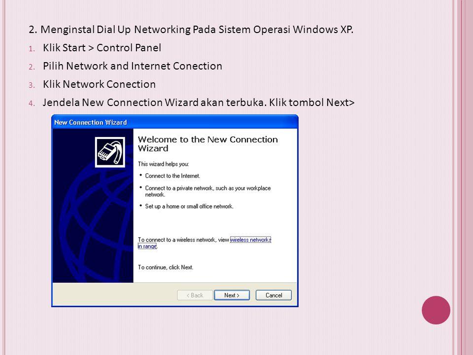 Tata cara penyambungan Internet melalui ISP 1. Menginstal Modem Dial Up. Cara menginstal modem pada sistem Operasi Windows XP 1. Klik Start > Control