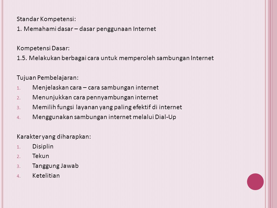 TATA CARA AKSES INTERNET Oleh: Ismi Indaryati, S. Kom.