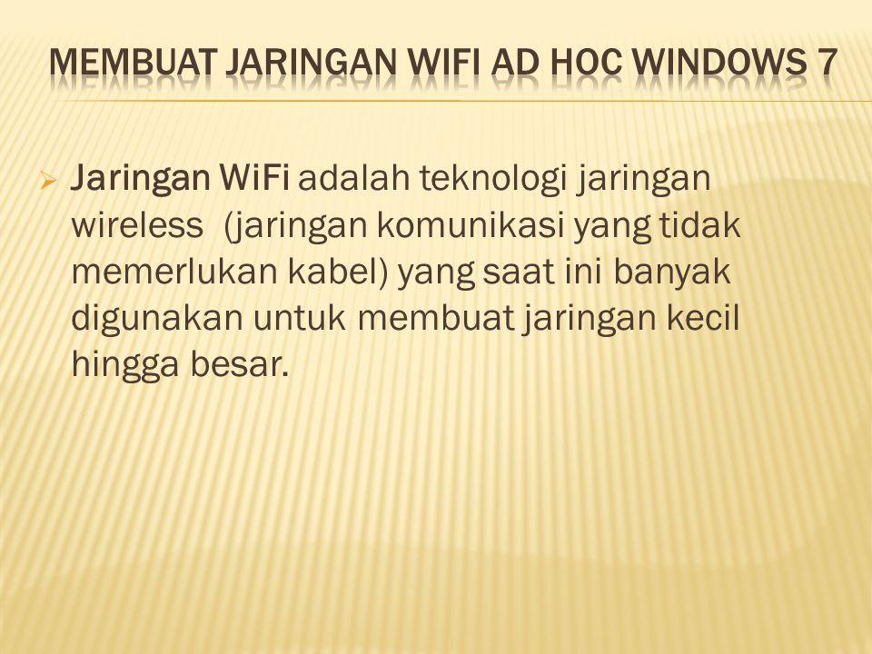  Jaringan WiFi adalah teknologi jaringan wireless (jaringan komunikasi yang tidak memerlukan kabel) yang saat ini banyak digunakan untuk membuat jaringan kecil hingga besar.