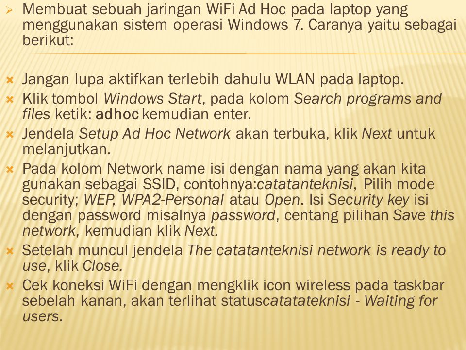  Membuat sebuah jaringan WiFi Ad Hoc pada laptop yang menggunakan sistem operasi Windows 7.