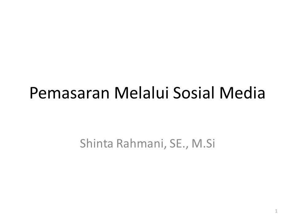 Pemasaran Melalui Sosial Media Shinta Rahmani, SE., M.Si 1