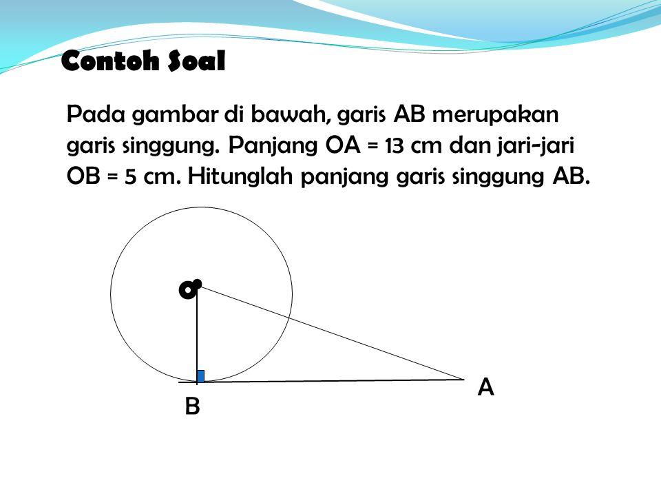 Contoh Soal Pada gambar di bawah, garis AB merupakan garis singgung.