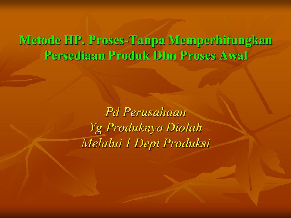 Soal 4  PT.BUDI mengolah produknya secara massa melalui satu departemen produksi.