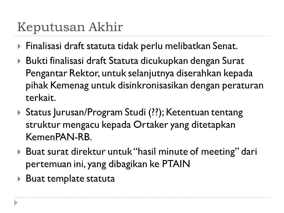 Keputusan Akhir  Finalisasi draft statuta tidak perlu melibatkan Senat.