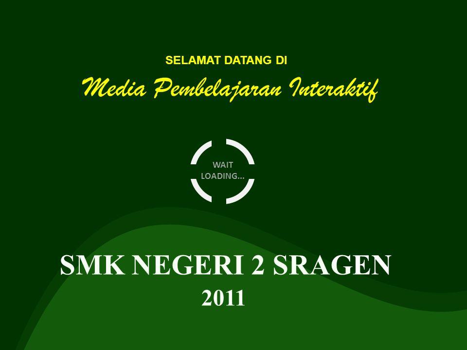 WAIT LOADING... SELAMAT DATANG DI SMK NEGERI 2 SRAGEN 2011