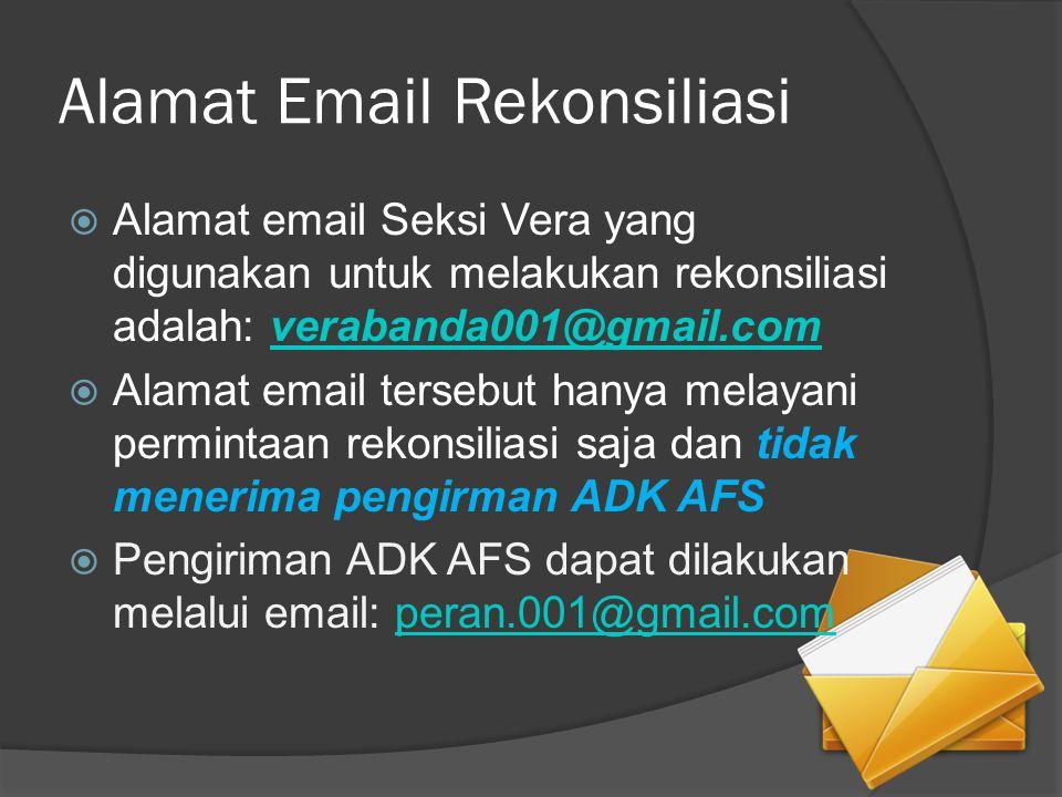 Format Alamat Email Satker  Alamat Email Harus Berformat: BA+UNIT+ SATKER+KEWENANGAN Atau KEWENANGAN+BA+UNIT+ SATKER Contoh: 04003.060002DK@gmail.com Atau: kd01508_527560@yahoo.com Satu email hanya berlaku untuk satu DIPA