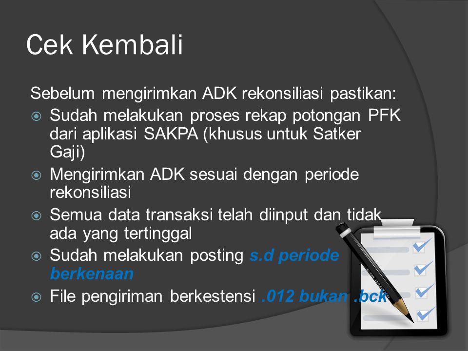 Perbaikan Data Rekonsiliasi  ADK perbaikan dikirim dengan mereply/membalas email kiriman ADK awal (email balasan dari KPPN).
