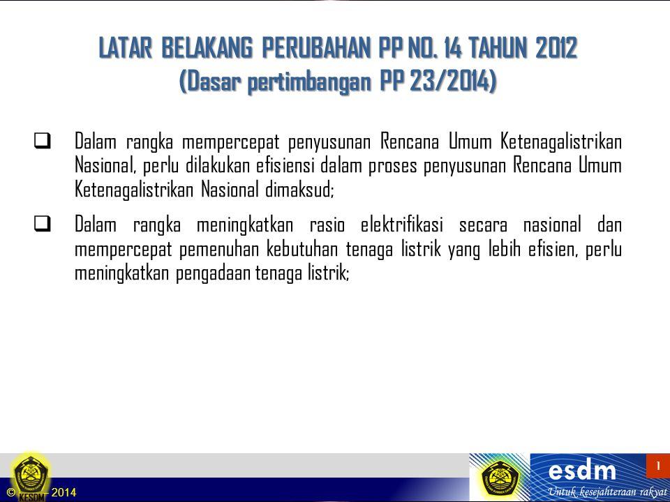 © DJK – 2014 1 1  Dalam rangka mempercepat penyusunan Rencana Umum Ketenagalistrikan Nasional, perlu dilakukan efisiensi dalam proses penyusunan Renc