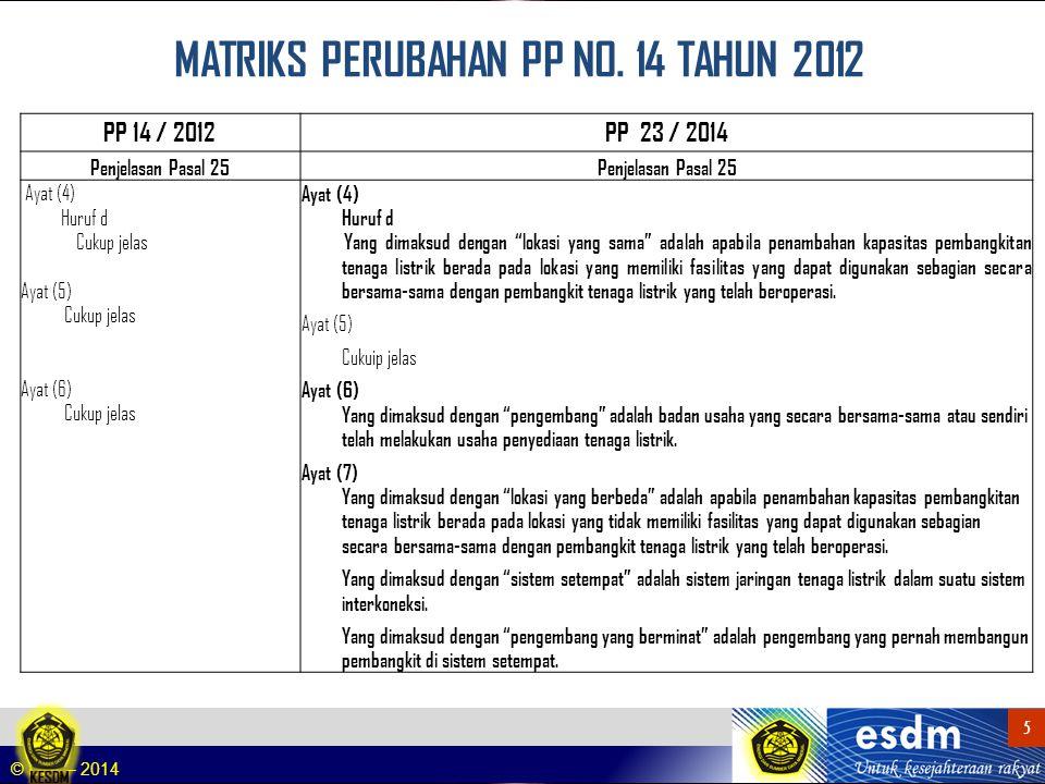 © DJK – 2014 5 5 MATRIKS PERUBAHAN PP NO. 14 TAHUN 2012 PP 14 / 2012PP 23 / 2014 Penjelasan Pasal 25 Ayat (4) Huruf d Cukup jelas Ayat (5) Cukup jelas