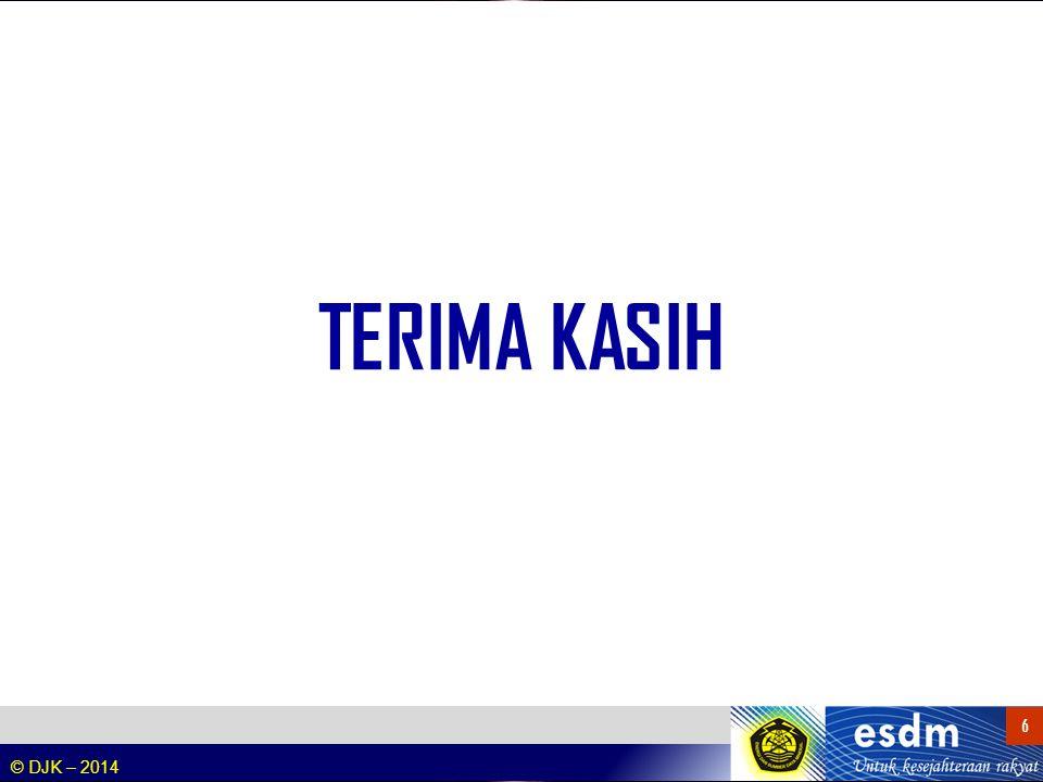 © DJK – 2014 6 6 TERIMA KASIH