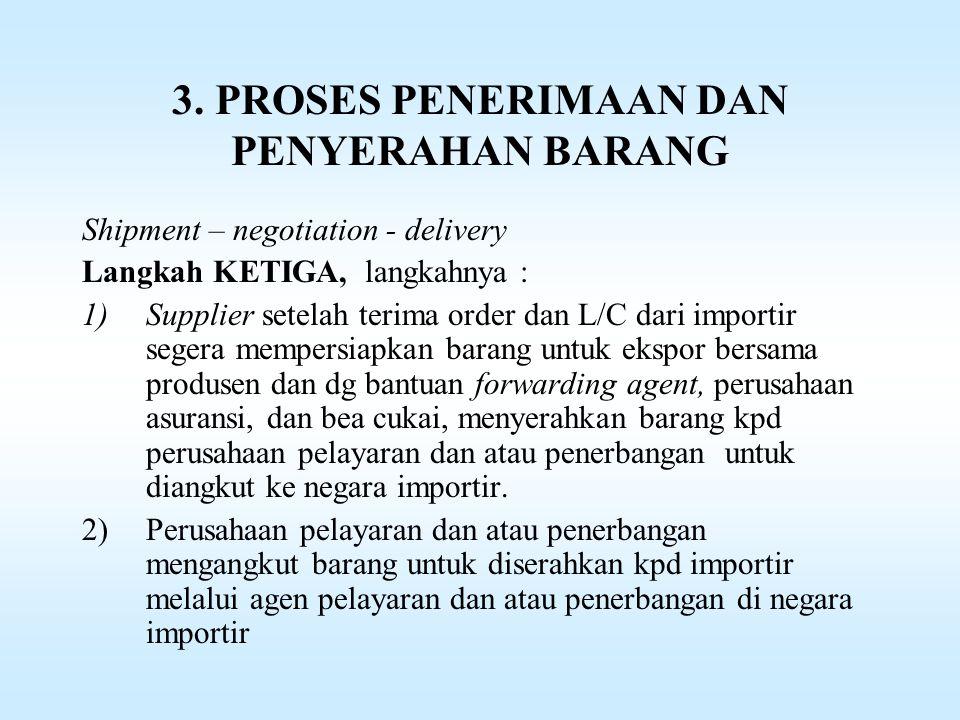 2. PROSES PEMBUKAAN L/C OLEH IMPORTIR 3)Pada waktu yg bersamaan importir mengajukan aplikasi pembukaan L/C pd Bank Devisa yg menjadi mitranya 4)Bank d
