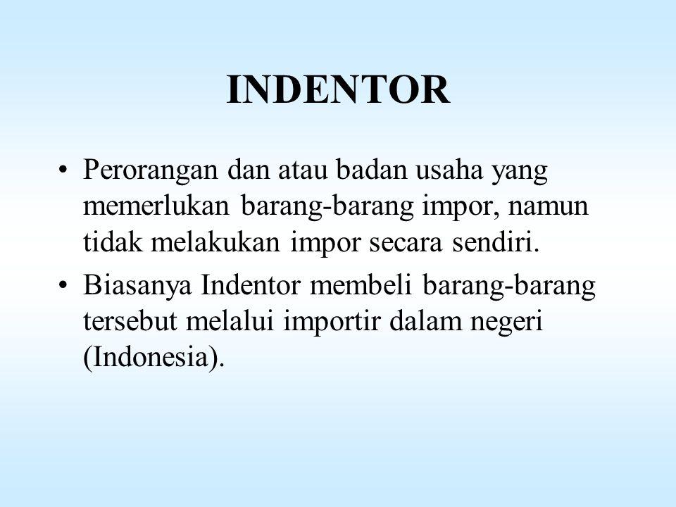 DEFINISI IMPORTIR •Badan usaha dan atau perorangan yg melakukan pembelian komoditi (barang dan atau jasa) dari luar negeri melalui pabean Indonesia.