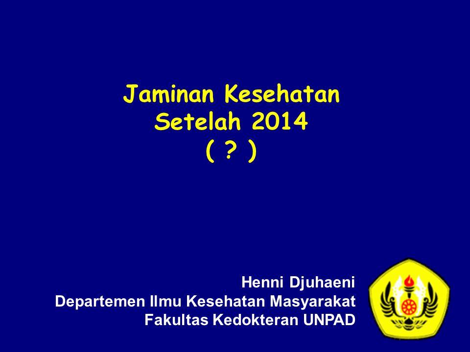 Jaminan Kesehatan Setelah 2014 ( .