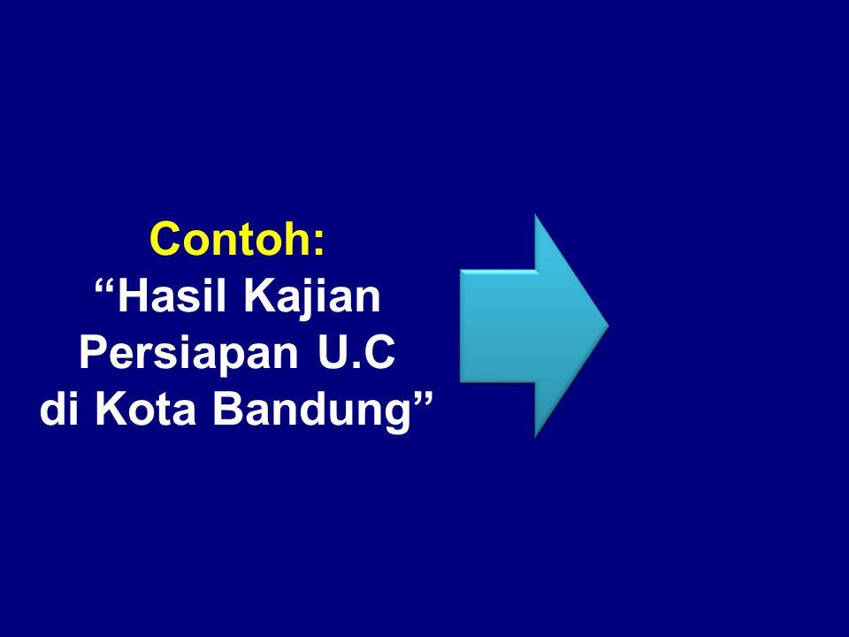 Contoh: Hasil Kajian Persiapan U.C di Kota Bandung