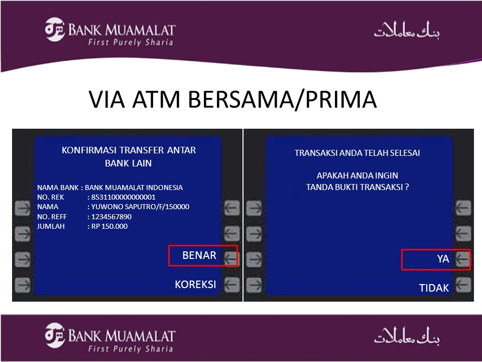 VIA ATM BERSAMA/PRIMA BENAR KOREKSI YA TIDAK KONFIRMASI TRANSFER ANTAR BANK LAIN NAMA BANK : BANK MUAMALAT INDONESIA NO.