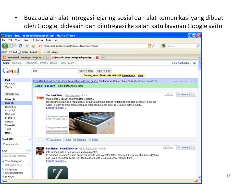 • Buzz adalah alat intregasi jejaring sosial dan alat komunikasi yang dibuat oleh Google, didesain dan diintregasi ke salah satu layanan Google yaitu Gmail.
