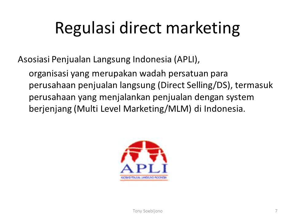 Regulasi direct marketing Asosiasi Penjualan Langsung Indonesia (APLI), organisasi yang merupakan wadah persatuan para perusahaan penjualan langsung (Direct Selling/DS), termasuk perusahaan yang menjalankan penjualan dengan system berjenjang (Multi Level Marketing/MLM) di Indonesia.